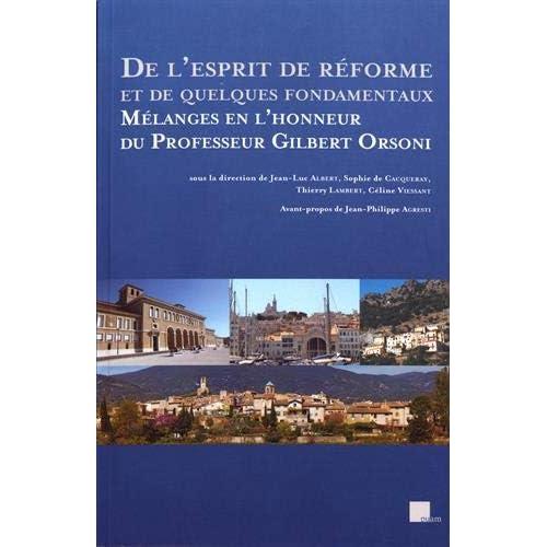 De l'esprit de réforme et de quelques fondamentaux : Mélanges en l'honneur du Professeur Gilbert Orsoni