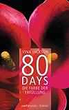 80 Days - Die Farbe der Erfüllung: Band 3 Roman