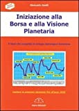Scarica Libro Iniziazione alla borsa e alla visione planetaria Il libro che completa la trilogia astrologico borsistica (PDF,EPUB,MOBI) Online Italiano Gratis