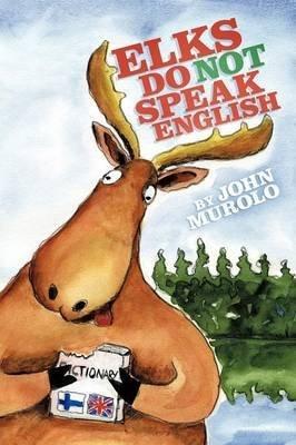 [Elks Do Not Speak English] (By: John Murolo) [published: May, 2010]
