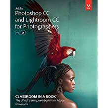 Adobe Photoshop CC and Lightroom CC for Photographers Classroom in a Book