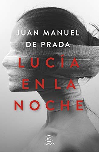 LUCÍA EN LA NOCHE - Juan Manuel de Prada