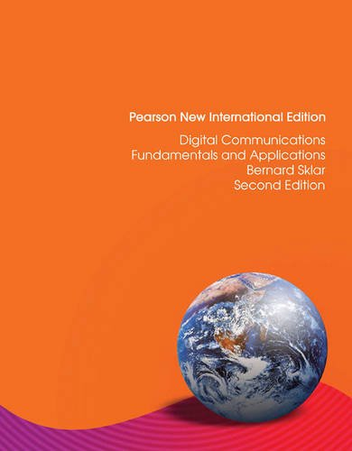 Digital Communications: Pearson New International Edition: Fundamentals and Applications por Bernard Sklar