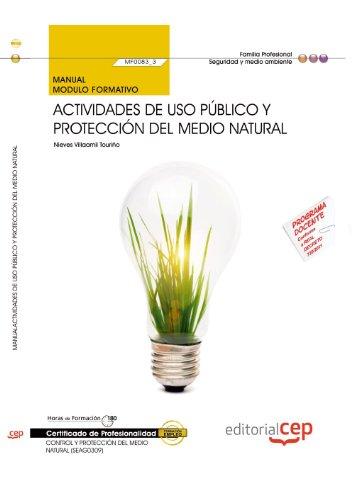 Manual Actividades de uso público y protección del medio natural (MF0083_3). Certificados de Profesionalidad. Control y Protección del Medio Natural (SEAG0309) por Nieves Villaamil Touriño