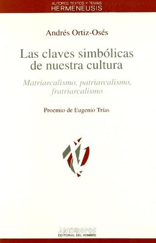 Claves simbólicas de nuestra cultura : matriarcalismo, patriarcalismo, fratriarcalismo (Autores, Textos y Temas)