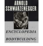 The New Encyclopedia of Modern Bodybuilding Schwarzenegger, Arnold ( Author ) Nov-05-1999 Paperback