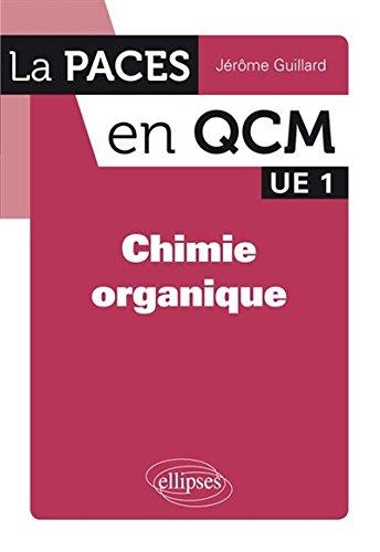 Chimie Organique la PACES en QCM UE1 par Jérôme Guillard