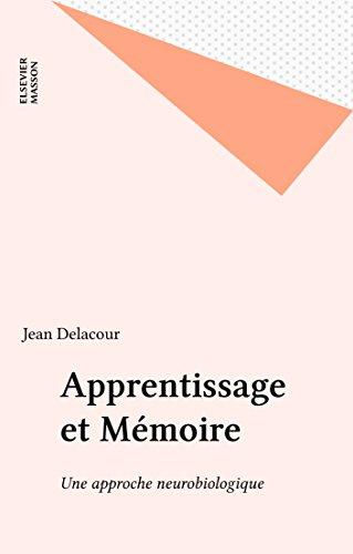 Télécharger en ligne Apprentissage et Mémoire: Une approche neurobiologique pdf