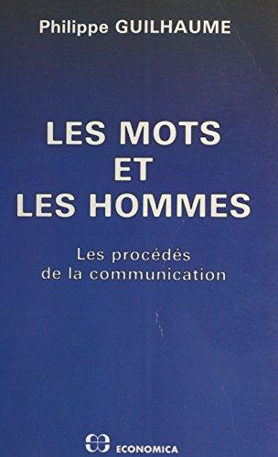 Les Mots et les hommes : Les Procédés de la communication par Philippe Guilhaume