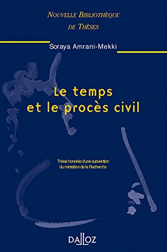 Le temps et le procès civil: Nouvelle Bibliothèque de Thèses