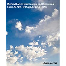 EXAM AZ-100 Microsoft Azure Infrastructure and Deployment TEST PREP (English Edition)