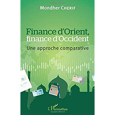 Finance d'Orient, finance d'Occident: Une approche comparative