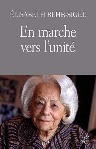 En marche vers l'unité par Élisabeth Behr-Sigel