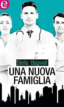 Una nuova famiglia (eLit) di [Bagwell, Stella]