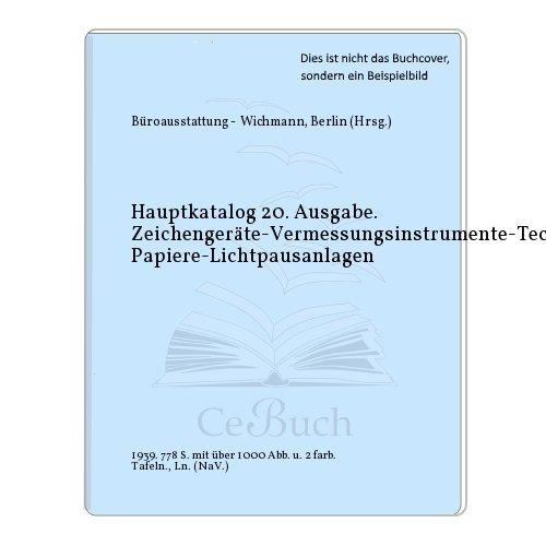 Hauptkatalog 20. Ausgabe. Zeichengeräte-Vermessungsinstrumente-Technische Papiere-Lichtpausanlagen