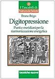 eBook Gratis da Scaricare Digitopressione Punti e meridiani per la riarmonizzazione (PDF,EPUB,MOBI) Online Italiano