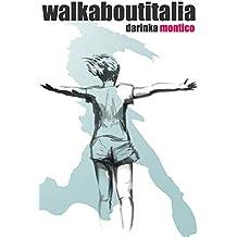 Walkaboutitalia: L'Italia a piedi, senza soldi, raccogliendo sogni