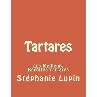 Tartares: Les Meilleurs Recettes Tartares