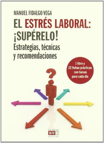 El estrés laboral: ¡supéralo! (libro+cartas) (PROFESIONAL Y PSICOLOGIA)