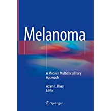 Melanoma: A Modern Multidisciplinary Approach (English Edition)