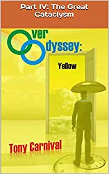 Over Odyssey Yellow: Part IV: The Great Cataclysm