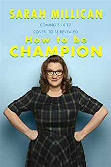 How to be Champion by [Millican, Sarah]