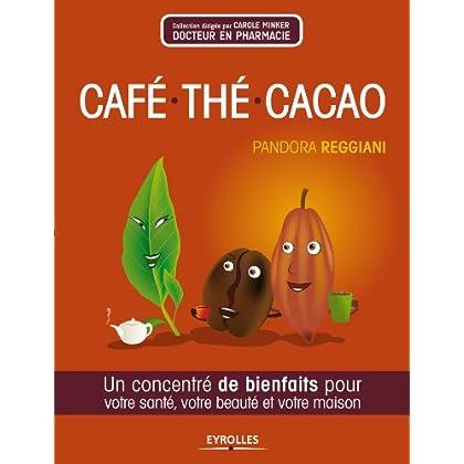 Café, thé, cacao (Concentré de bienfaits !)