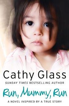 Run, Mummy, Run by [Glass, Cathy]