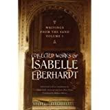 [(Writings from the Sand: Collected Works of Isabelle Eberhardt Volume 1)] [Author: Isabelle Eberhardt] published on (May, 2012)