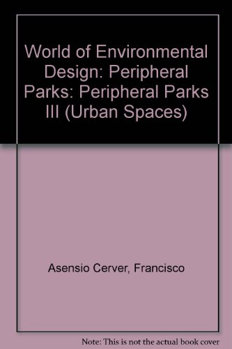 Urban spaces III (world of environmental design : (peripheral parks);: Peripheral Parks III