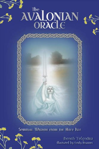 The Avalonian Oracle: Spiritual Wisdom from the Holy Isle por Jhenah Telyndru
