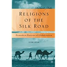 Religions of the Silk Road: Premodern Patterns of Globalization by R. Foltz (2010-06-21)