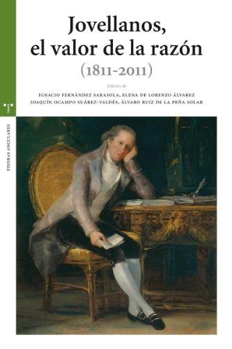 Jovellanos, el valor de la razón (1811-2011) (Estudios Históricos La Olmeda)