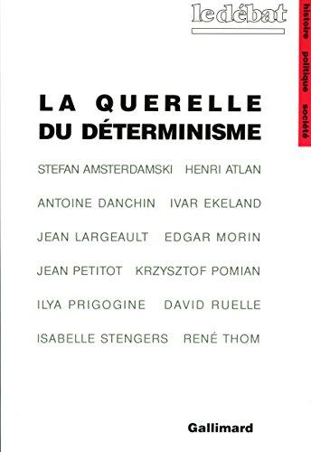 La Querelle du dterminisme: Philosophie de la science d'aujourd'hui
