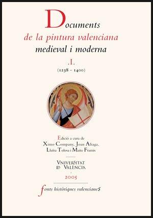 Documents de la pintura valenciana medieval i moderna  I (1238-1400) (Fonts Històriques Valencianes)