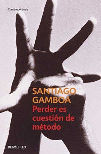 Perder es cuestión de método por Santiago Gamboa