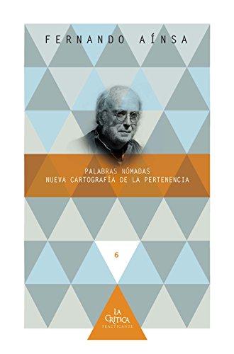 Palabras nómadas: Nueva cartografía de la pertenencia. (La Crítica Practicante. Ensayos latinoamericanos nº 6) por Fernando Aínsa