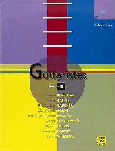 Guitaristes - Une encyclopédie vivante de la guitare - Vol. 1