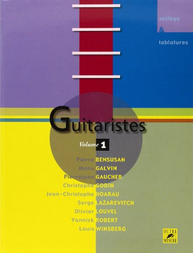 Guitaristes - Une encyclopédie vivante de la guitare - Vol. 1 par Pierrejean Gaucher