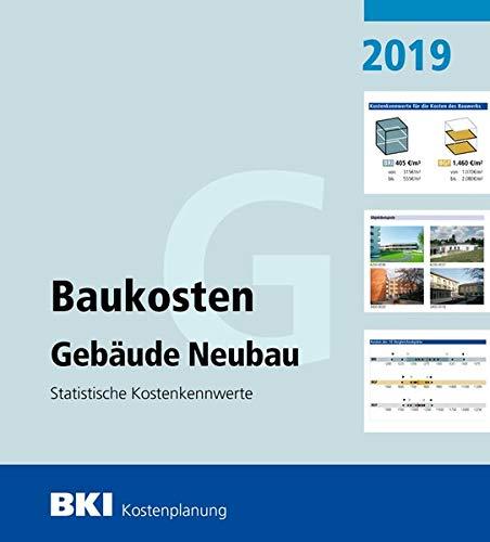 BKI Baukosten Gebäude Neubau 2019: Statistische Kostenkennwerte Gebäude (Teil 1)