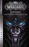 World of Warcraft - Arthas l'ascension du roi-liche (NED)