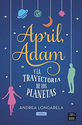 April, Adam y la trayectoria de los planetas eBook: Longarela ...