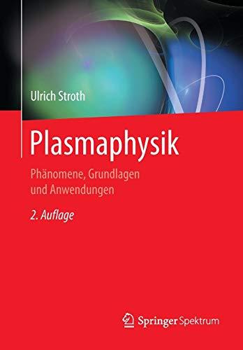 Plasmaphysik: Phänomene, Grundlagen und Anwendungen