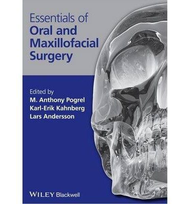 [(Essentials of Oral and Maxillofacial Surgery)] [ Edited by Lars Andersson, Edited by Karl-Erik Kahnberg, Edited by M. Anthony Pogrel ] [May, 2014]
