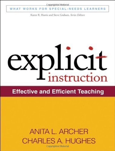 Explicit Instruction: Effective and Efficient Teaching (What Works for Special-Needs Learners) by Anita L. Archer, Charles A. Hughes (2010) Paperback
