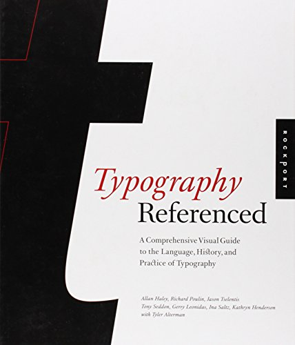 typography-referenced-a-comprehensive-visual-guide-to-the-language-history-and-practice-of-typograph