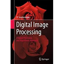 Digital Image Processing: A Signal Processing and Algorithmic Approach