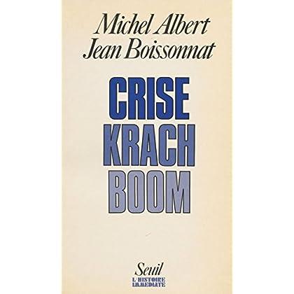 Crise, krach, boom (L'histoire immédiate)