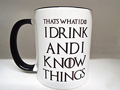 I Drink and I Know Things (That's What I Do) - Tyrion Lannister - Game of Thrones - High Quality Coffee Tea Mug fathers day