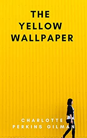 The Yellow Wallpaper Illustrated English Edition